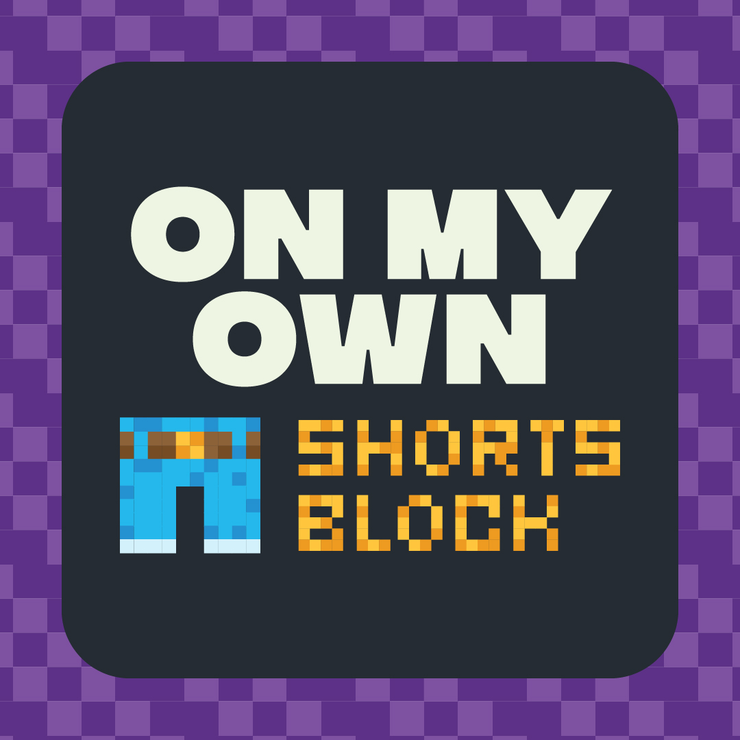 On My Own Shorts Block