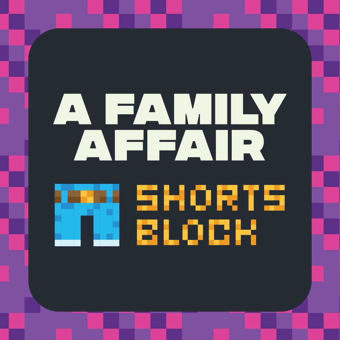 A Family Affair Shorts Block